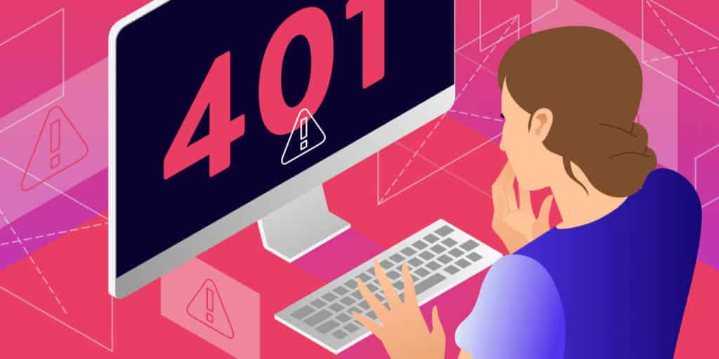 401 Error Code and How to fix it