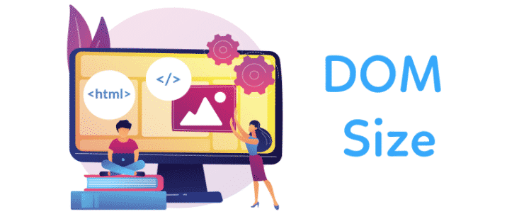 Tips for Reducing Excessive DOM Size for a better First Contentful Paint